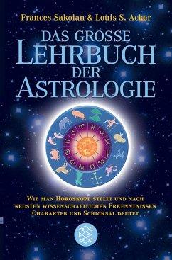 Das grosse Lehrbuch der Astrologie - Sakoian, Frances; Acker, Louis S.