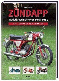 Zündapp - Modellgeschichte von 1952 -1984 - Frensel, Uwe