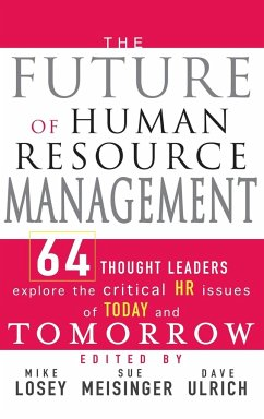 The Future of Human Resource Management - Losey, Mike / Meisinger, Sue / Ulrich, Dave