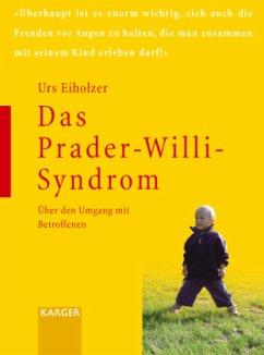 Das Prader-Willi-Syndrom - Eiholzer, Urs