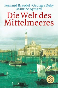 Die Welt des Mittelmeeres - Braudel, Fernand; Duby, Georges; Aymard, Maurice