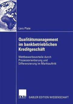 Qualitätsmanagement im bankbetrieblichen Kreditgeschäft - Plate, Lars