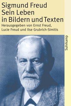 Sigmund Freud - Sein Leben in Bildern und Texten - Freud, Sigmund