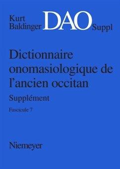 Kurt Baldinger: Dictionnaire onomasiologique de l'ancien occitan (DAO). Fascicule 7, Supplément