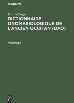 Kurt Baldinger: Dictionnaire onomasiologique de l'ancien occitan (DAO). Fascicule 8