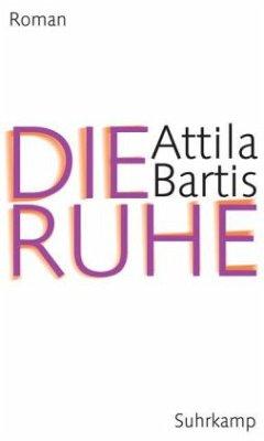 Die Ruhe - Bartis, Attila