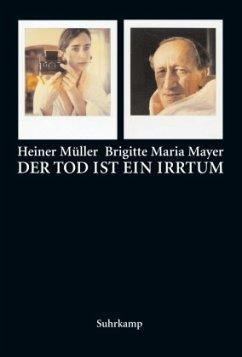 Der Tod ist ein Irrtum - Mayer, Brigitte M.; Müller, Heiner