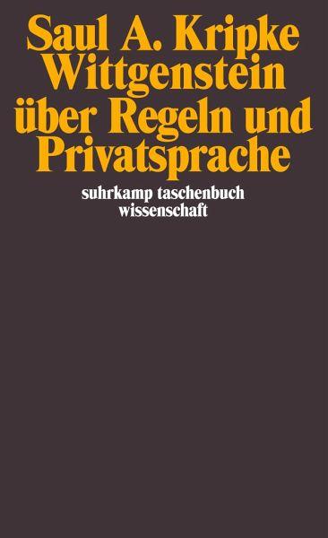 Wittgenstein über Regeln und Privatsprache - Kripke, Saul A.