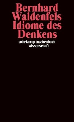 Idiome des Denkens - Waldenfels, Bernhard