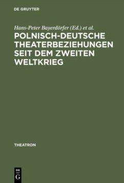 Polnisch-deutsche Theaterbeziehungen seit dem Zweiten Weltkrieg