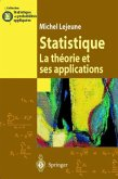 Statistique. La Theorie Et Ses Applications