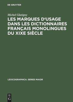 Les marques d'usage dans les dictionnaires français monolingues du XIXe siècle - Glatigny, Michel