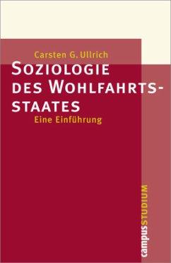 Soziologie des Wohlfahrtsstaates - Ullrich, Carsten G.