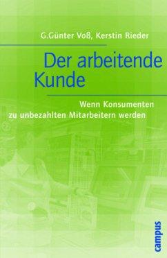 Der arbeitende Kunde - Voß, G. Günter; Rieder, Kerstin
