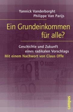 Ein Grundeinkommen für alle? - Vanderborght, Yannick; Parijs, Philippe Van
