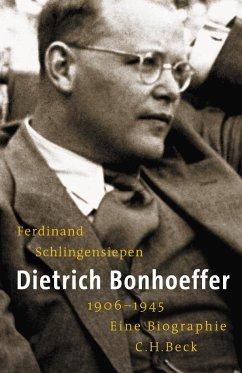 Dietrich Bonhoeffer 1906 - 1945 - Schlingensiepen, Ferdinand