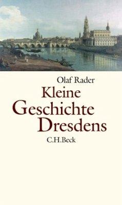 Kleine Geschichte Dresdens - Rader, Olaf B.