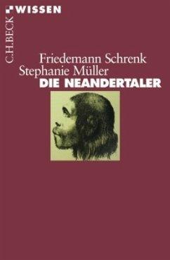 Die Neandertaler - Schrenk, Friedemann;Müller, Stephanie