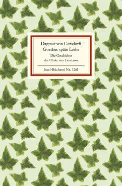 Goethes späte Liebe - Gersdorff, Dagmar von