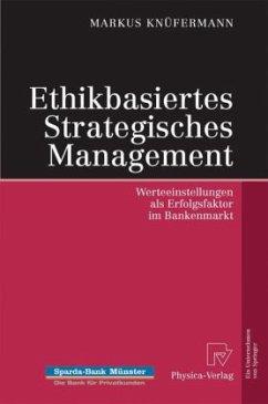 Ethikbasiertes Strategisches Management - Knüfermann, Markus