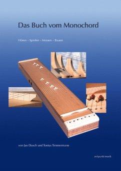 Das Buch vom Monochord - Dosch, Jan; Timmermann, Tonius