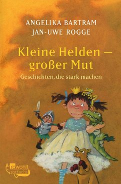 Kleine Helden - großer Mut - Bartram, Angelika; Rogge, Jan-Uwe