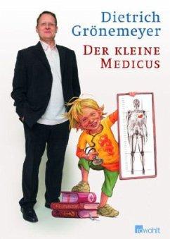 Der kleine Medicus - Grönemeyer, Dietrich H. W.