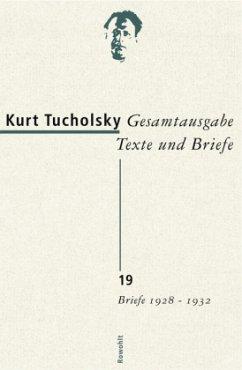 Gesamtausgabe 19. Briefe 1928-1932 - Tucholsky, Kurt