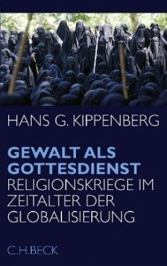 Gewalt als Gottesdienst - Kippenberg, Hans G.