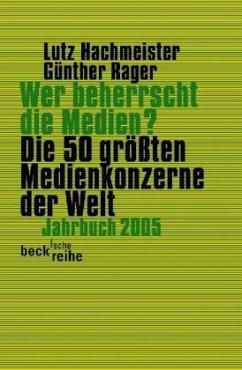 Wer beherrscht die Medien? - Hachmeister, Lutz / Rager, Günther (Hgg.)