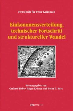 Einkommensverteilung, technischer Fortschritt und struktureller Wandel - Huber, Gerhard / Krämer, Hagen / Kurz, Heinz D. (Hgg.)