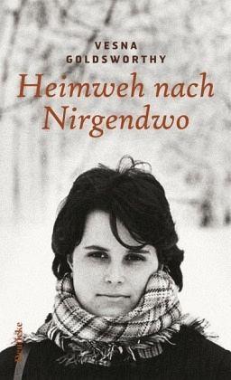 Heimweh nach Nirgendwo - Goldsworthy, Vesna