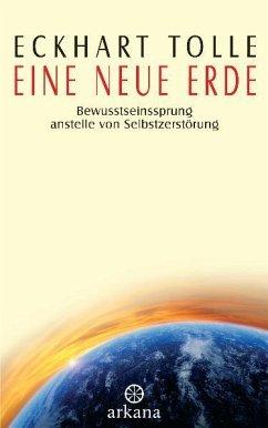 Eine neue Erde - Tolle, Eckhart