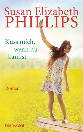 Küss mich, wenn du kannst / Chicago Stars Bd.6 - Phillips, Susan E.