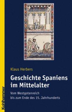Geschichte Spaniens im Mittelalter - Herbers, Klaus