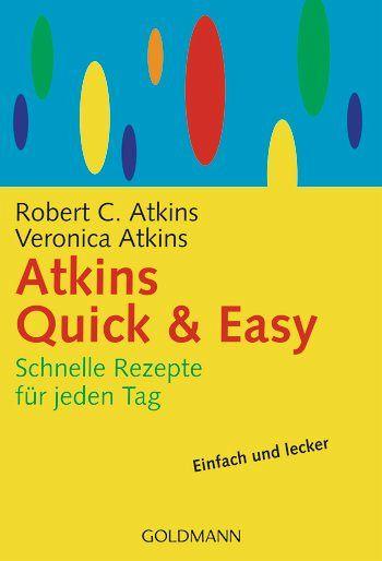 atkins quick easy von robert c atkins veronica atkins taschenbuch. Black Bedroom Furniture Sets. Home Design Ideas