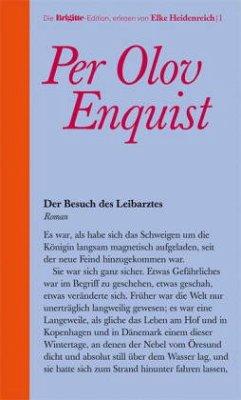 Der Besuch des Leibarztes - Enquist, Per O.