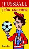 Fußball für Angeber