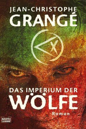 Das Imperium der Wölfe - Grange, Jean-Christoph