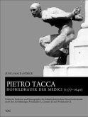 Pietro Tacca, Hofbildhauer der Medici (1577-1640)