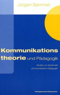 Kommunikationstheorie und Pädagogik - Sammet, Jürgen