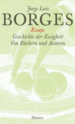 Gesammelte Werke 02. Geschichte der Ewigkeit. Von Büchern und Autoren - Borges, Jorge Luis