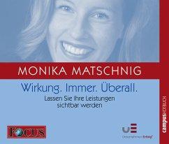 Wirkung. Immer. Überall, 1 Audio-CD - Matschnig, Monika