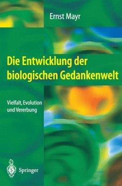 Die Entwicklung der biologischen Gedankenwelt - Mayr, Ernst