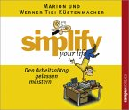 Simplify your life - Den Arbeitsalltag gelassen meistern, 1 Audio-CD