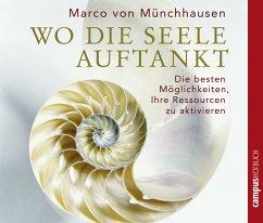 Wo die Seele auftankt, 2 Audio-CDs - Münchhausen, Marco von