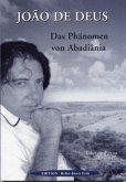 Joao de Deus - Das Phänomen von Abadiana