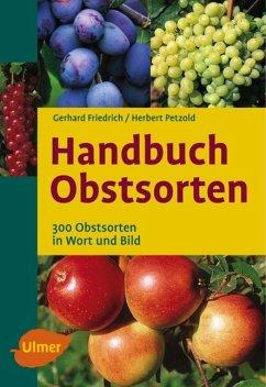 Handbuch Obstsorten - Friedrich, Gerhard; Petzold, Herbert