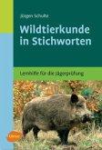 Wildtierkunde in Stichworten. Haarwild, Federwild, naturgeschützte Tiere