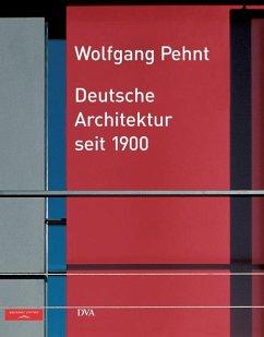 Deutsche Architektur seit 1900 - Pehnt, Wolfgang